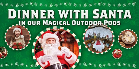 Dinner with Santa in the Magical Outdoor Pods tickets