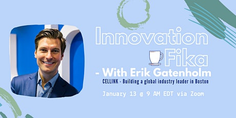 INNOVATION FIKA with CELLINK CEO Erik Gatenholm tickets