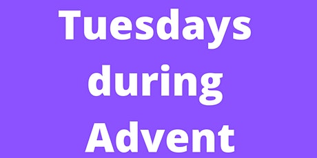 Tuesdays During Advent  2020 tickets