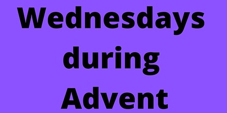 Wednesdays During Advent  2020 tickets