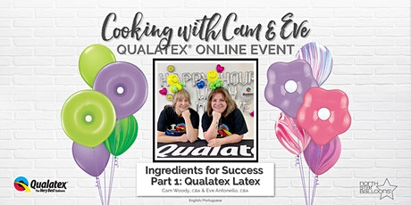 Cooking with Cam & Eve Ingredients for Success Part 1: Qualatex Latex tickets