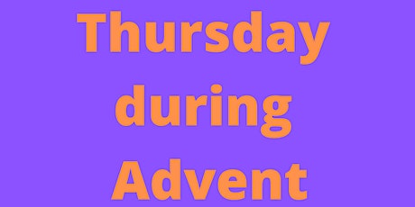 Thursdays During Advent  2020 tickets