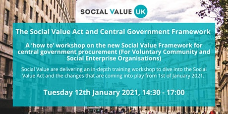 Social Value Act & the Central Government Framework Workshop (For VCSE's) tickets