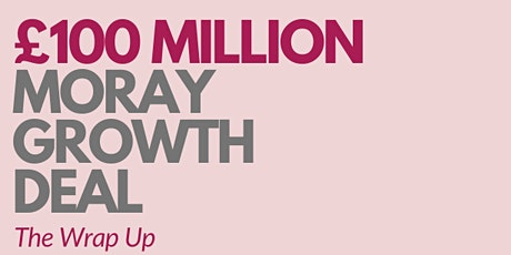 Moray Growth Deal - The Wrap Up tickets