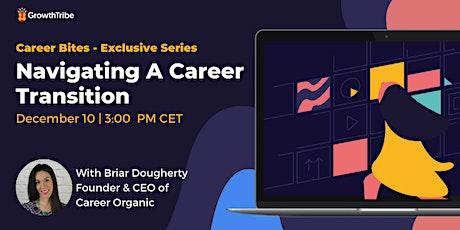 Career Bites: Navigating A Career Transition tickets