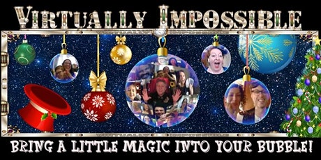 VIRTUALLY IMPOSSIBLE: Magic in your bubble! tickets