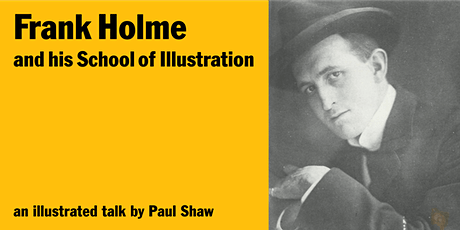 Paul Shaw presents Frank Holme and his School of Illustration tickets