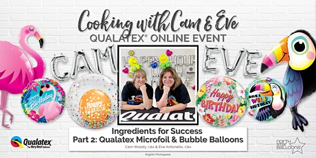 Cooking with Cam & Eve Part 2: Qualatex Microfoil & Bubble Balloons tickets