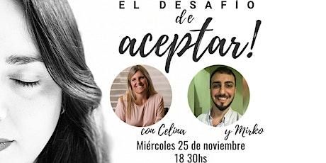 """""""El Desafio de Aceptar"""" - Introducción al Curso de El Arte de Vivir boletos"""