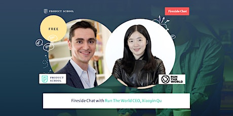 Fireside Chat with Run The World CEO, Xiaoyin Qu tickets
