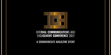 ICE 2021: The Internal Communications and Engagement conference tickets