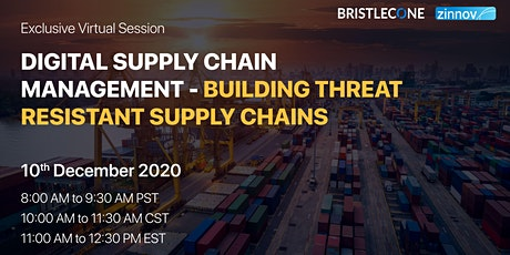 Digital Supply Chain Management - Building threat resistant supply chains tickets