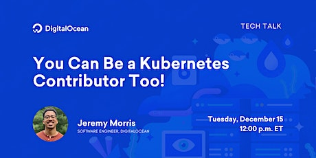 You Can Be a Kubernetes Contributor Too! tickets