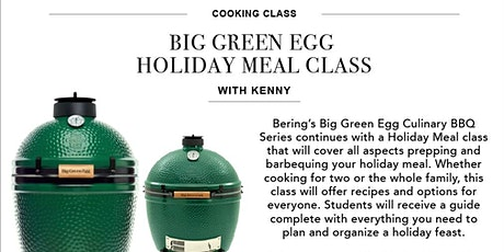 Big Green Egg Holiday Class with Kenny! tickets