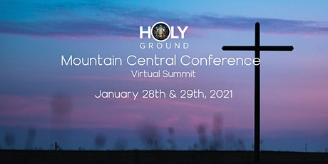 Holy Ground Mountain Central Conference 2021 tickets
