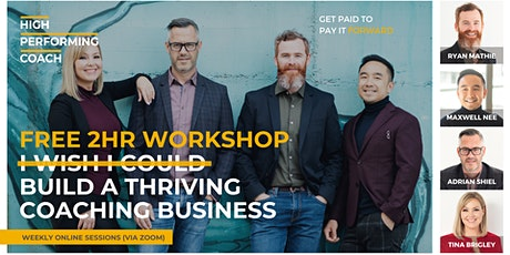 FREE ONLINE WORKSHOP: How to Build a Thriving Coaching Business tickets
