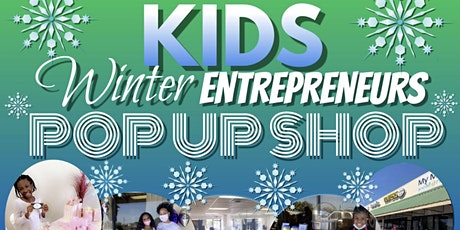 Kid Winter Entrepreneurs POP UP SHOP tickets
