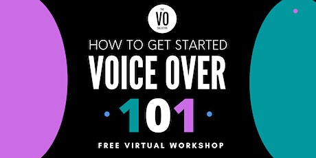 Getting Started : Voice Over 101- 1/30 tickets