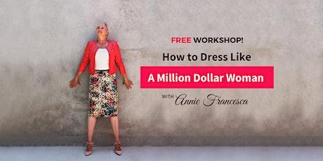 How to Dress Like a Million Dollar Woman tickets