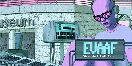 EVAAF, Visual Art & Audio Fest entradas