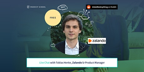Live Chat with Zalando Sr Product Manager tickets