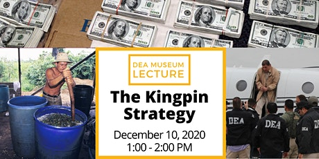 DEA Museum Lecture: The Kingpin Strategy tickets