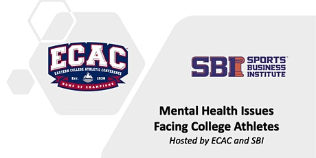 Mental Health Issues Facing College Athletes - Hosted by ECAC / SBI tickets
