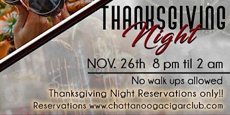 Thanksgiving Reservations for the Chattanooga Cigar Club tickets