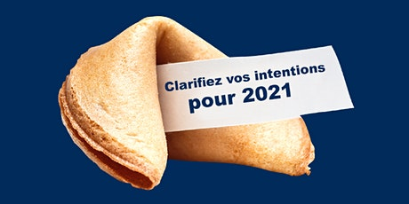 Clarifiez vos intentions pour 2021 tickets