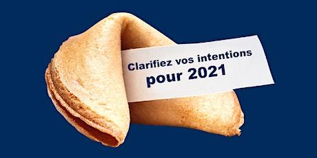 Clarifiez vos intentions pour 2021 billets
