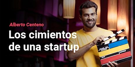 Los cimientos de una startup con Alberto Centeno entradas
