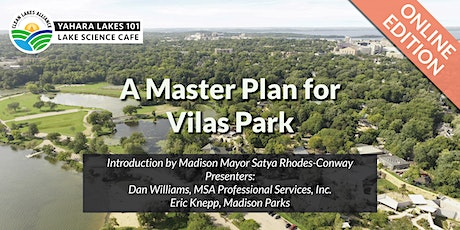 Yahara Lakes 101 - A Master Plan for Vilas Park tickets