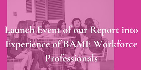 Launch of report into experience of BAME workforce professionals tickets