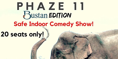PHAZE 11- Safe and Fun indoor Comedy Show- 20 Seats Only! tickets