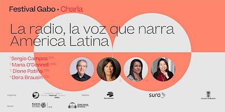 Festival Gabo Nº 8: La radio, la voz que narra América Latina entradas