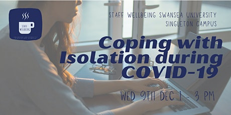Coping with Isolation during COVID-19 tickets