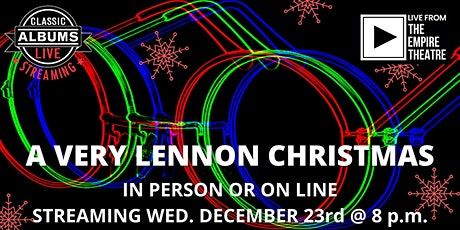 Classic Albums Live - A Very Lennon Christmas tickets