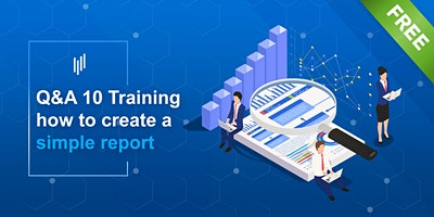 Q&A 10 Training –  How to create a simple report