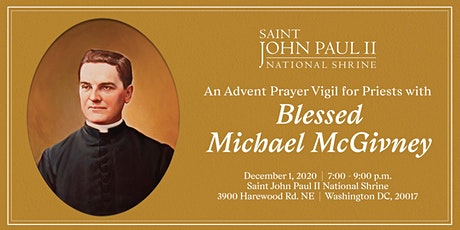 An Advent Prayer Vigil for Priests with  Blessed Michael McGivney tickets