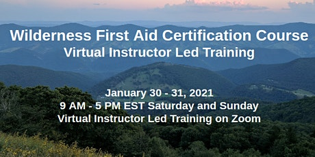 Wilderness First Aid Certification Course - Virtual Instructor Led Training tickets