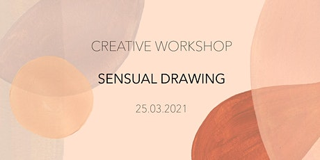 CREATIVE WORKSHOP - SENSUAL DRAWING tickets
