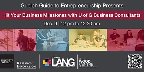 Hit Your Business Milestones with U of G Business Consultants tickets