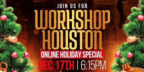 Workshop Houston Online Variety Show and Holiday Special! tickets