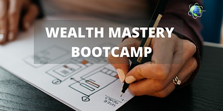 Wealth Mastery Bootcamp tickets