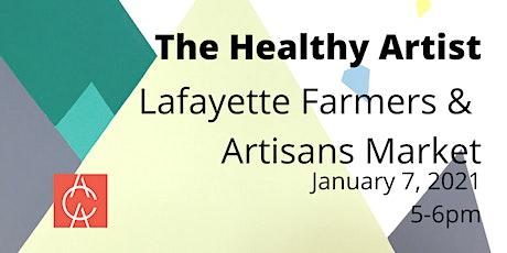 The Healthy Artist: Lafayette Farmers & Artisans Market tickets