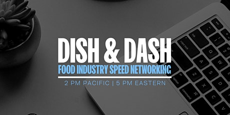 Dish & Dash: Food Industry Speed Networking tickets