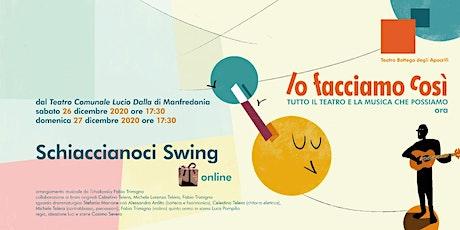 Schiaccianoci Swing - Rassegna online - Lo Facciamo Così biglietti