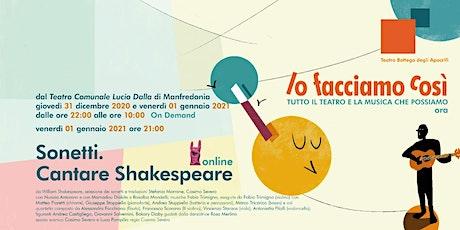 SONETTI. cantare Shakespeare - Rassegna online - Lo Facciamo Così biglietti