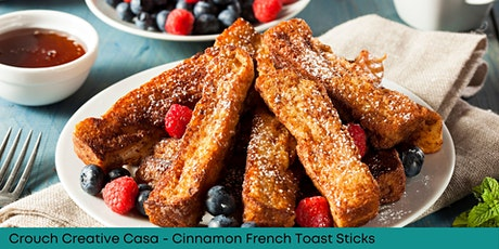 Crouch Creative Casa - Cinnamon French Toast Stick tickets