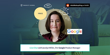 Live Chat with fmr Google Product Manager tickets